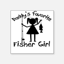 """daddys little fisher girl 4 Square Sticker 3"""" x 3"""""""