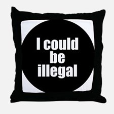 icouldbeillegal Throw Pillow