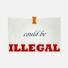 I Could Be Illegal Text 2 Rectangle Magnet