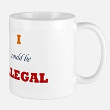 Arizona Illegal 1 Mug