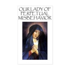Our Lady of Perpetual Misbehav Decal