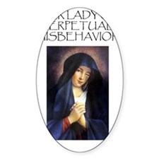 Our Lady of Perpetual Misbehavior Decal