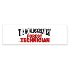 """The World's Greatest Forest Technician"" Bumper Sticker"