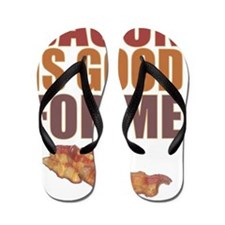 ART Bacon is good for me Flip Flops
