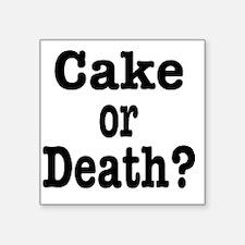 """cake or death Square Sticker 3"""" x 3"""""""