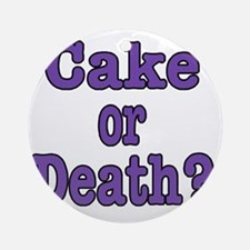 cake or death Blk purple Round Ornament