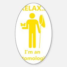 2-relax I am an entomologist_man_ye Sticker (Oval)