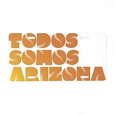 Todos Somos Arizona Aluminum License Plate