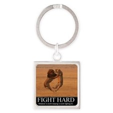 15-Fight Hard Square Keychain