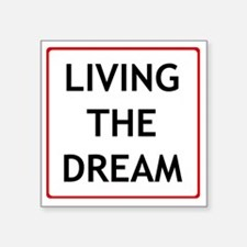 "living the dream Square Sticker 3"" x 3"""
