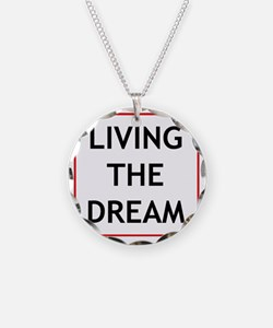 living the dream Necklace