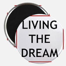 living the dream Magnet