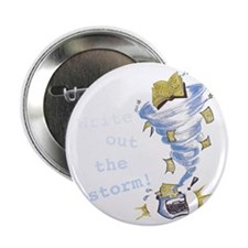 "Write out the storm! 2.25"" Button"