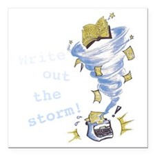 """Write out the storm! Square Car Magnet 3"""" x 3"""""""