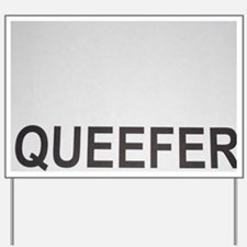 Queefer Yard Sign