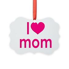 I Heart hot pink mom Ornament