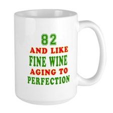 Funny 82 And Like Fine Wine Birthday Mug