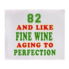Funny 82 And Like Fine Wine Birthday Throw Blanket