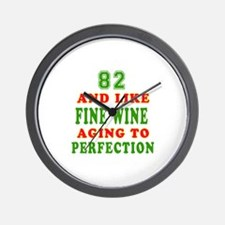 Funny 82 And Like Fine Wine Birthday Wall Clock