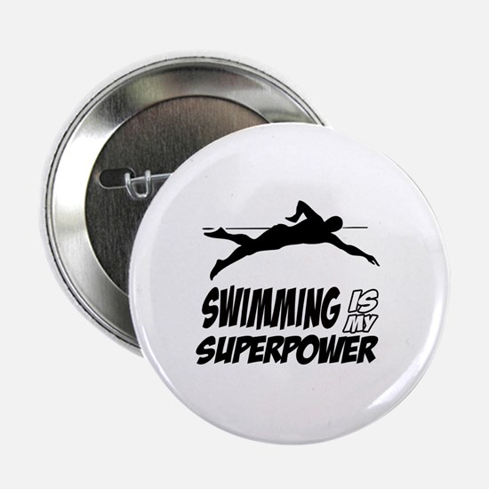 "swimming is my superpower 2.25"" Button"
