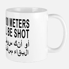 3-STAY_BACK_100_METERS_OR_YOU_WILL_BE_S Mug