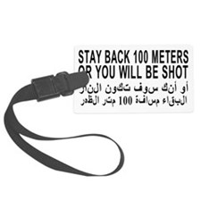 3-STAY_BACK_100_METERS_OR_YOU_WI Luggage Tag