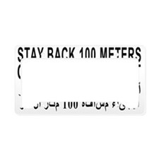 3-STAY_BACK_100_METERS_OR_YOU License Plate Holder