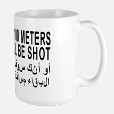 3-STAY_BACK_100_METERS_OR_YOU_WILL_BE_S Large Mug