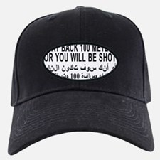 3-STAY_BACK_100_METERS_OR_YOU_WILL_BE_SH Baseball Hat