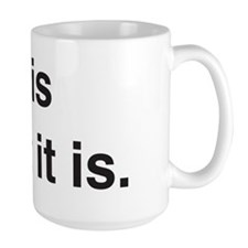 what-it-is Mug