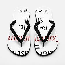 Social Justice_it will hurt you Flip Flops