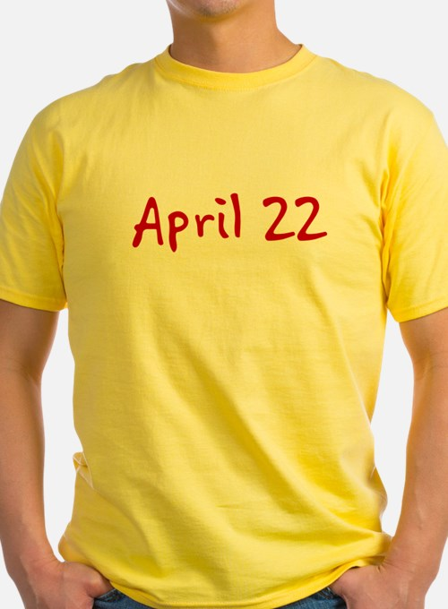 """April 22"" printed on a T"