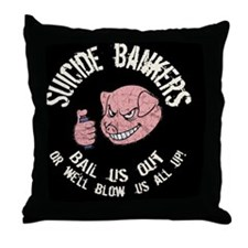 suicide-bankers2-BUT Throw Pillow
