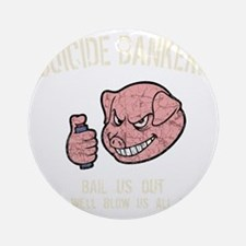 suicide-bankers2-DKT Round Ornament