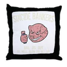 suicide-bankers2-DKT Throw Pillow