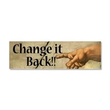 Change_It_Back_BUMPERSTICKER_vec Car Magnet 10 x 3