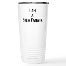 i am a brew fanatic 2000 black  Travel Mug