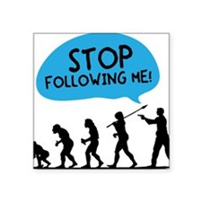 """2-Stop Following Me Square Sticker 3"""" x 3"""""""