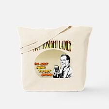 NotTonightLadies_complete Tote Bag