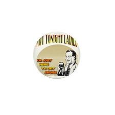 NotTonightLadies_complete Mini Button