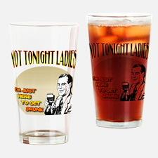 NotTonightLadies_complete Drinking Glass