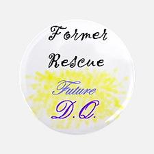 """former rescue future DQ 3.5"""" Button"""