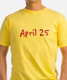 """April 25"" printed on a T"