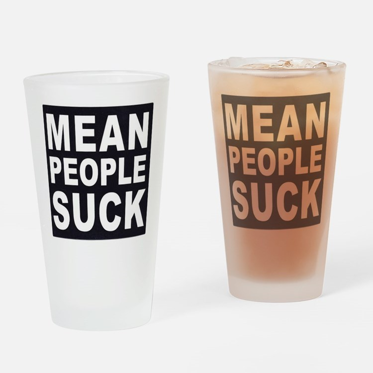 ART Mean People Suck Drinking Glass