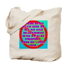 2-THERE IS NO SUCH GOD AS ALLAH AND MUHAM Tote Bag