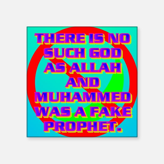 """THERE IS NO SUCH GOD AS ALL Square Sticker 3"""" x 3"""""""