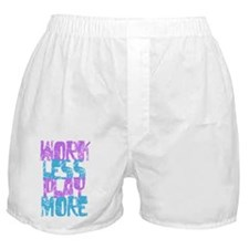 Work Less Play More Boxer Shorts