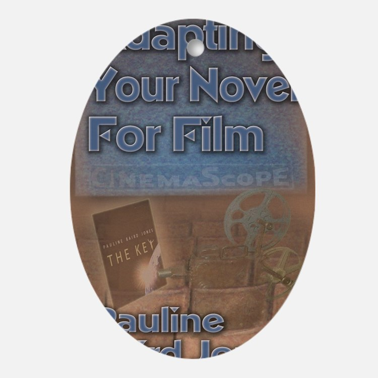 Adapting your novel for film 8x10 Oval Ornament