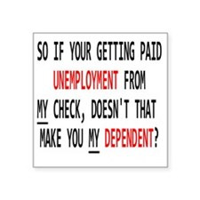 "UNEMPLOYMENT Square Sticker 3"" x 3"""