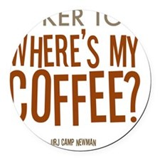 Wheres-My-Coffee_2 Round Car Magnet